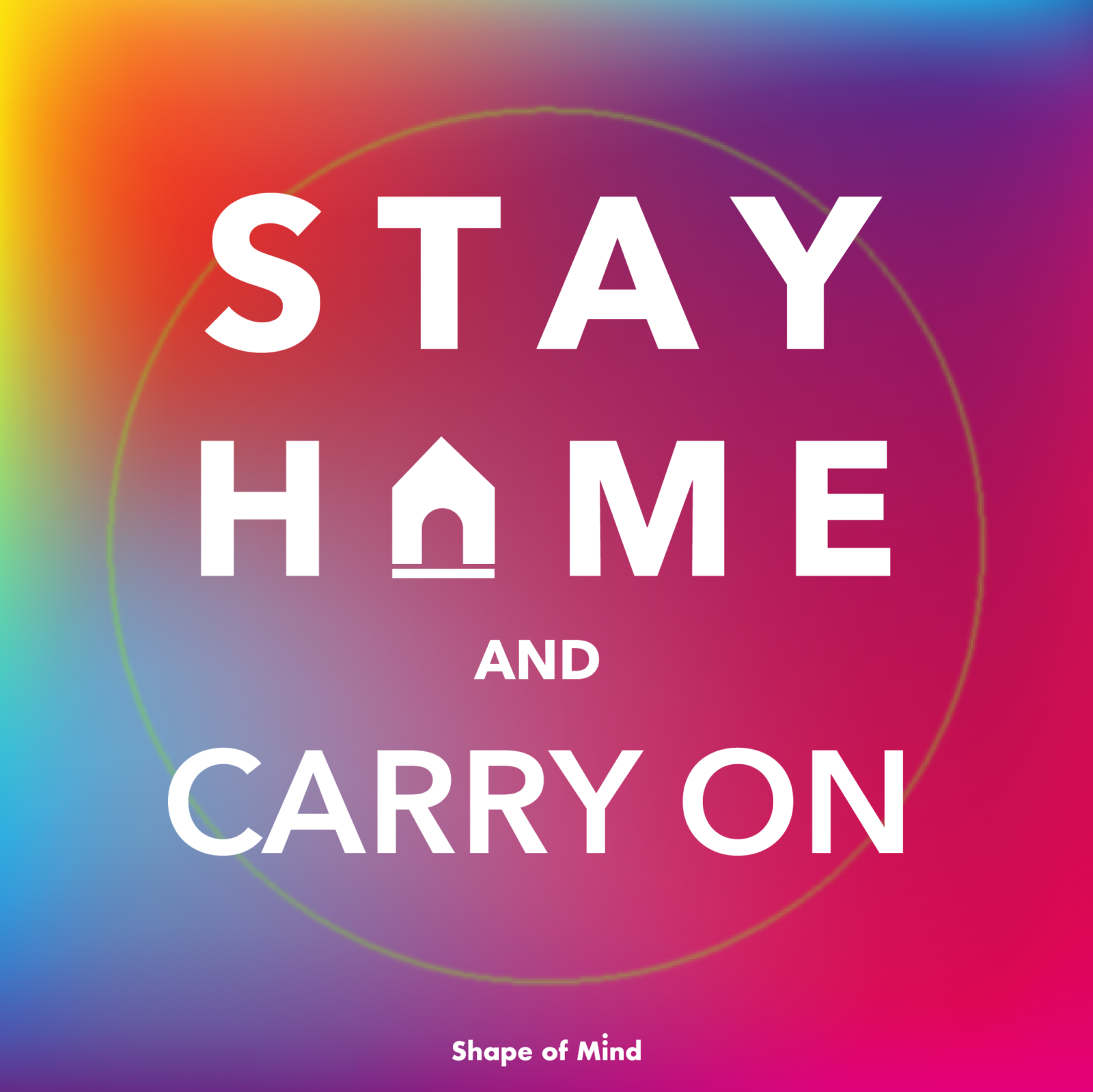 Shape of mind Stay home carry on 2020